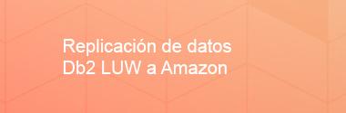 Replicación de datos DB2/LUW a Amazon