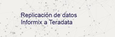 Replica Informix a Teradata