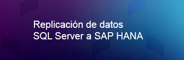Change Data Capture entre HANA y MS SQL Server