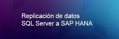 Change Data Capture entre SAP HANA y SQL Server