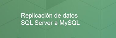 Replicación de datos SQL Server a MySQL
