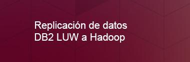 Integración de datos Db2 LUW a Hadoop