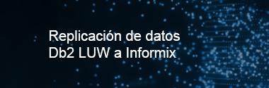 Replicación de datos Db2 LUW a Informix