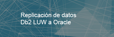 Replicación de datos IBM Db2 LUW a Oracle