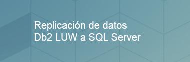 Replicación de datos Db2 LUW a SQL Server