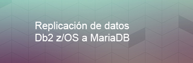 Integración de datos DB2 z/OS a MariaDB