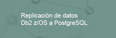 Replicación de datos DB2 z/OS a PostgreSQL