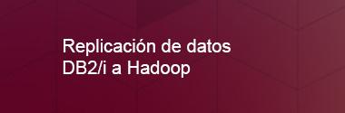 Replica Db2i a Hadoop