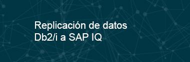Integración de datos entre Db2 sobre iSeries a SAP IQ
