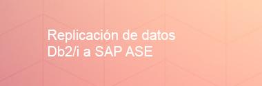 Replica Db2/i a SAP ASE