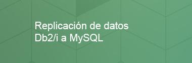 Replicación de datos DB2 a MySQL