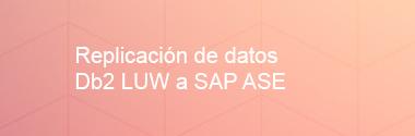 Integración de datos Db2 LUW a SAP ASE