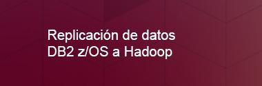 Replica Db2 z/OS a Hadoop