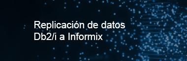 Replica Db2/i a Informix