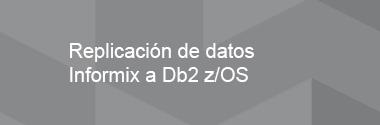 Replica Informix a Db2 z/OS