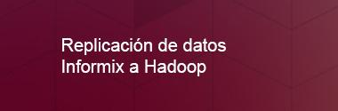 Replica Informix a Hadoop