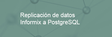 Replica Informix a PostgreSQL