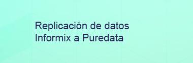 Replica Informix a Puredata