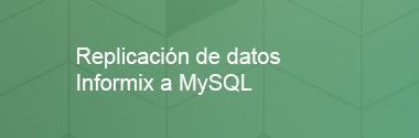 Replica Informix a MySQL