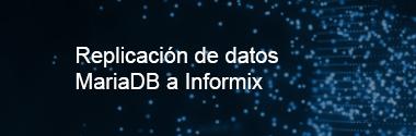 Replica MariaDB a Informix