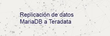 Replica MariaDB a Teradata