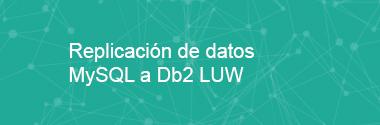 Replicación de datos MySQL a DB2/LUW