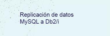 Replica MySQL a Db2/i