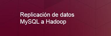 Integración de datos MySQL a Hadoop