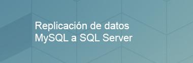 Integración de datos MySQL a SQL Server