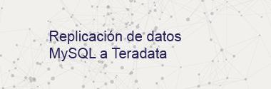Replica MySQL a Teradata