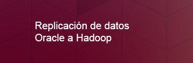 Replicación de datos Oracle a Hadoop