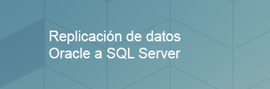 Replicación de datos Oracle a SQL Server