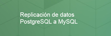 Integración de datos PostgreSQL a MySQL