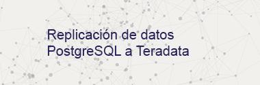 Replica PostgreSQL a Teradata