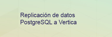 Integración de datos PostgreSQL a Vertica