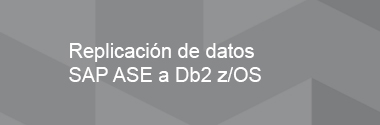Replicación de datos SAP ASE a DB2 z/OS