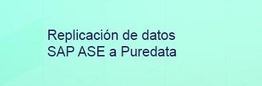 Replica SAP ASE a Puredata