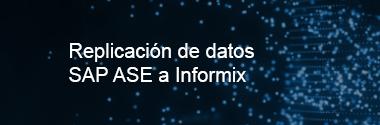Replicación de datos SAP ASE a Informix