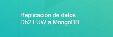Replicacion de datos Db2 LUW a MongoDB