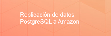 Replicación de datos PostgreSQL a Amazon