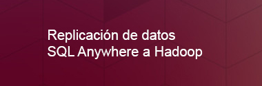 Replica SQL Anywhere a Hadoop