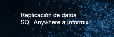 Replica SQL Anywhere a Informix