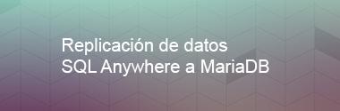 Integración de datos SQL Anywhere a MariaDB