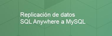 Replica SQL Anywhere a MySQL