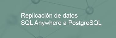 Replica SQL Anywhere a PostgreSQL