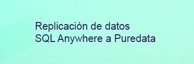 Replicación de datos SQL Anywhere a Puredata
