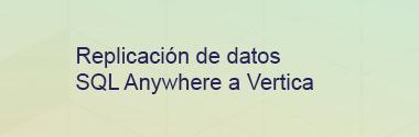 Replica SQL Anywhere a Vertica