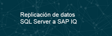 Replicación de datos SQL Server a SAP IQ